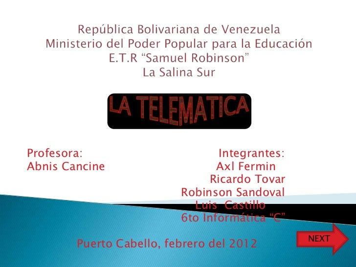 Profesora:                       Integrantes:Abnis Cancine                    Axl Fermin                               Ric...