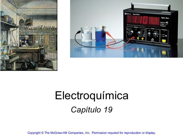 Electroquímica                               Capítulo 19Copyright © The McGraw-Hill Companies, Inc.  Permission required f...