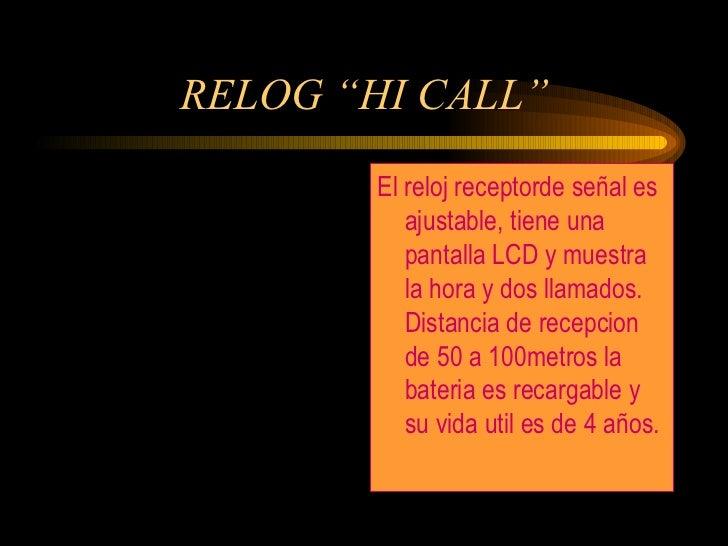 """RELOG """"HI CALL"""" <ul><li>El reloj receptorde señal es ajustable, tiene una pantalla LCD y muestra la hora y dos llamados. D..."""