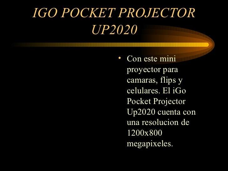 IGO POCKET PROJECTOR UP2020 <ul><li>Con este mini proyector para camaras, flips y celulares. El iGo Pocket Projector Up202...