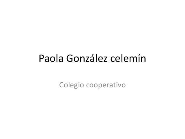 Paola González celemínColegio cooperativo
