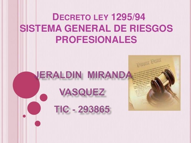 DECRETO LEY 1295/94SISTEMA GENERAL DE RIESGOS      PROFESIONALES