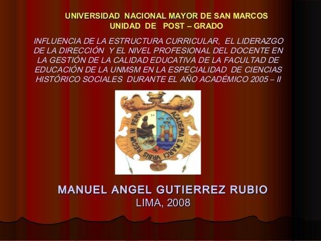 MANUEL ANGEL GUTIERREZ RUBIOMANUEL ANGEL GUTIERREZ RUBIO LIMA, 2008LIMA, 2008 UNIVERSIDAD NACIONAL MAYORUNIVERSIDAD NACION...