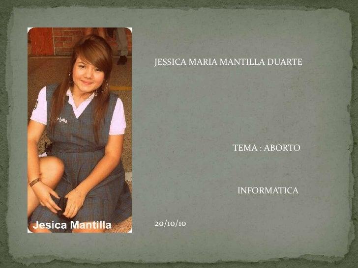 JESSICA MARIA MANTILLA DUARTE<br />                                   TEMA : ABORTO <br />                                ...