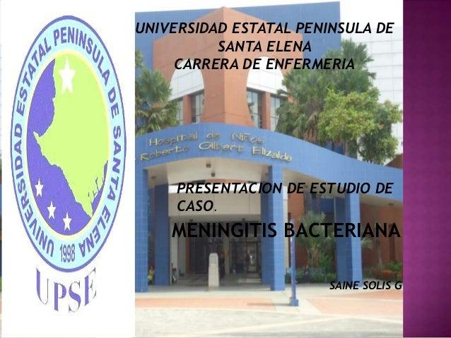 UNIVERSIDAD ESTATAL PENINSULA DE          SANTA ELENA     CARRERA DE ENFERMERIA     PRESENTACION DE ESTUDIO DE     CASO.  ...