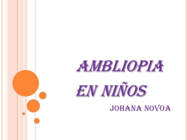 ambliopiaenniños<br />JOHANA NOVOA<br />