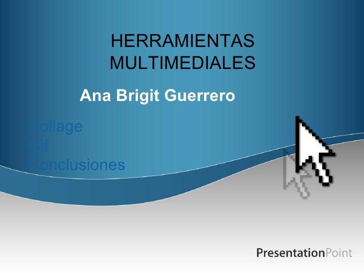 HERRAMIENTAS           MULTIMEDIALES       Ana Brigit Guerrero Collage Gif Conclusiones