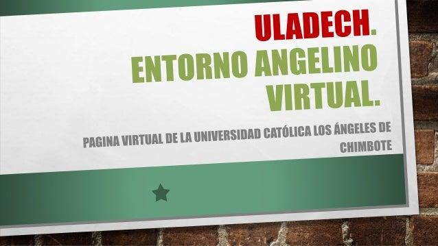 NOS BRINDA COMO ESTUDIANTES UNIVERSITARIOS. • EL RÉGIMEN DE ESTUDIOS DE LA ULADECH CATÓLICA PARA LAS CARRERAS PROFESIONALE...