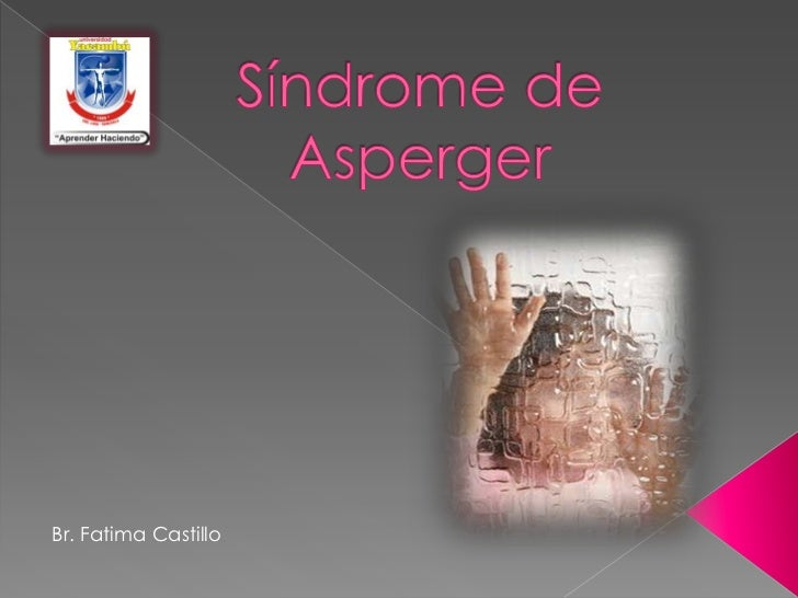 Síndrome de Asperger<br />Br.Fatima Castillo <br />