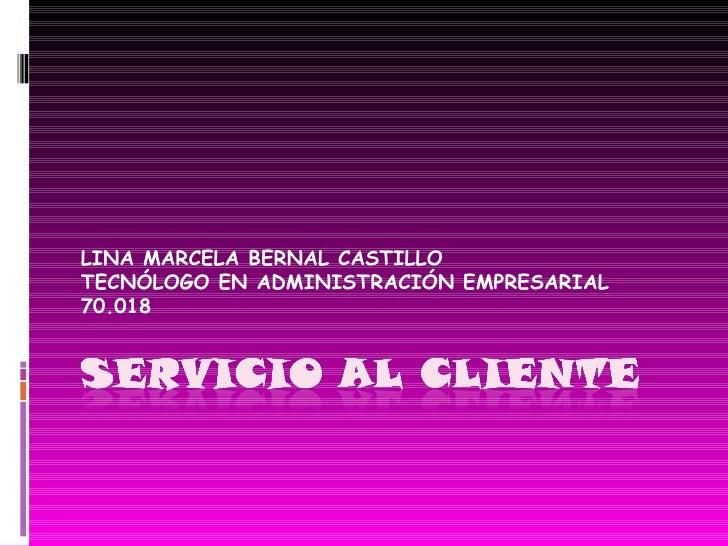LINA MARCELA BERNAL CASTILLO TECNÓLOGO EN ADMINISTRACIÓN EMPRESARIAL 70.018