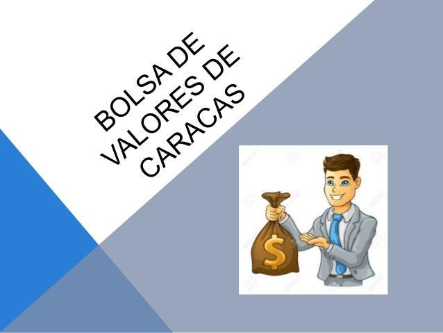 CUANDO NACE LA BOLSA DE VALORES DE CARACAS La Bolsa fue fundada el 21 de enero de 1947 y tuvo su primera sesión de operaci...