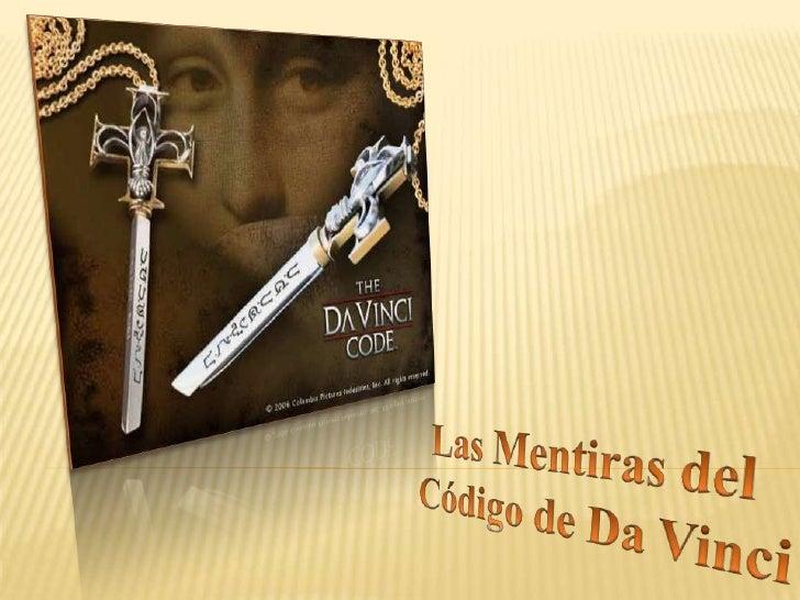 Las Mentiras del <br />Código de Da Vinci<br />
