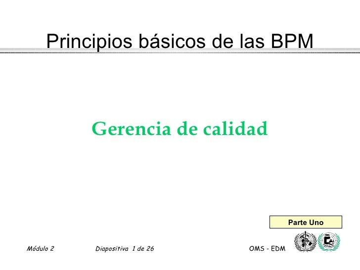 Gerencia de calidad Principios básicos de las BPM Parte Uno
