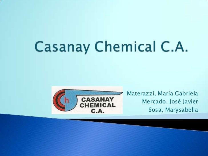 Casanay Chemical C.A.<br />Materazzi, María Gabriela<br />Mercado, José Javier<br />Sosa, Marysabella<br />