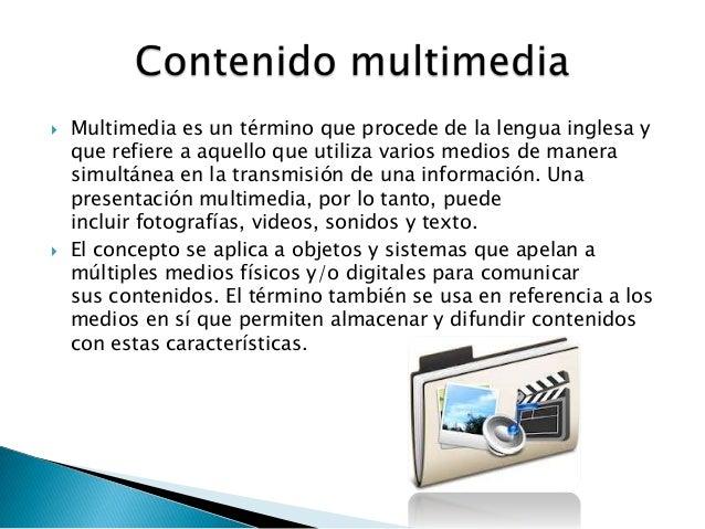  Multimedia es un término que procede de la lengua inglesa yque refiere a aquello que utiliza varios medios de manerasimu...