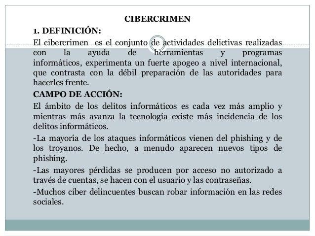 CIBERCRIMEN 1. DEFINICIÓN: El cibercrimen es el conjunto de actividades delictivas realizadas con la ayuda de herramientas...