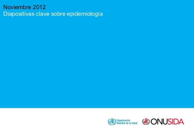 Noviembre 2012Diapositivas clave sobre epidemiología