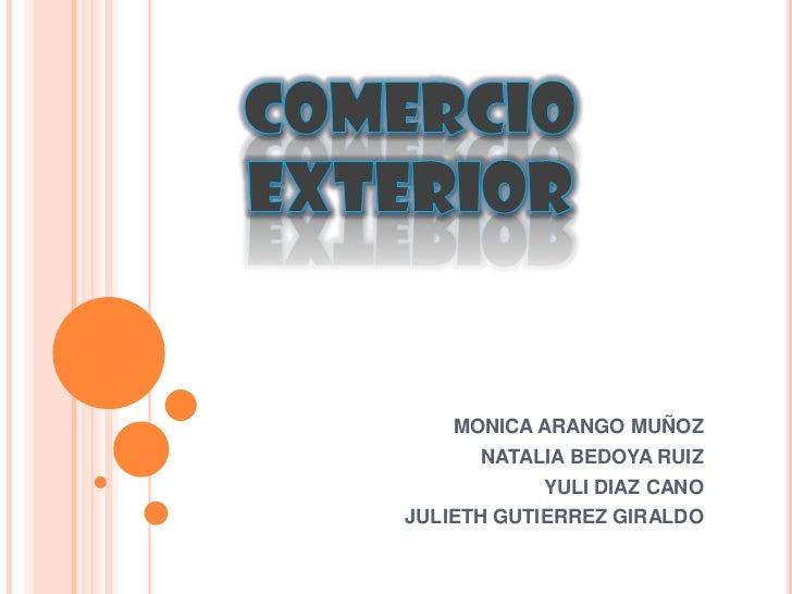 MONICA ARANGO MUÑOZ      NATALIA BEDOYA RUIZ           YULI DIAZ CANOJULIETH GUTIERREZ GIRALDO