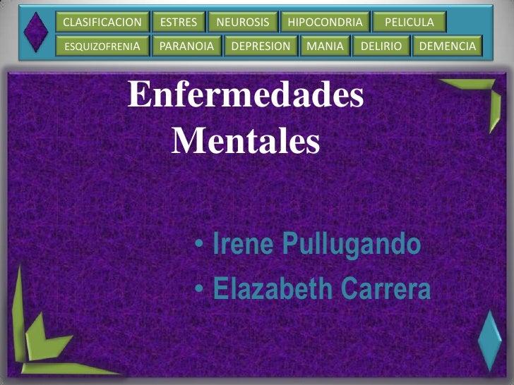 CLASIFICACION   ESTRES     NEUROSIS   HIPOCONDRIA    PELICULAESQUIZOFRENIA   PARANOIA     DEPRESION   MANIA   DELIRIO   DE...