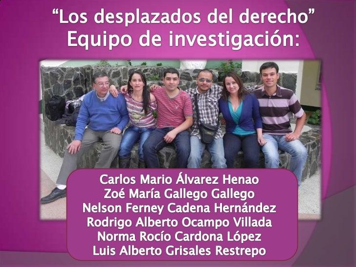 ¿Quienes son los protagonistas del desplazamiento                   en Colombia?¿Qué se esconde tras el desplazamiento for...