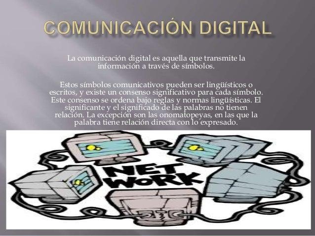 La comunicación digital es aquella que transmite la información a través de símbolos. Estos símbolos comunicativos pueden ...