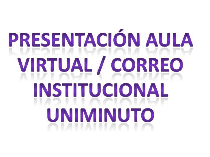 Diapositivas correo institucional aula virtual