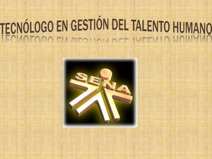 Tecnólogo EN Gestión DEL TALENTO HUMANO<br />