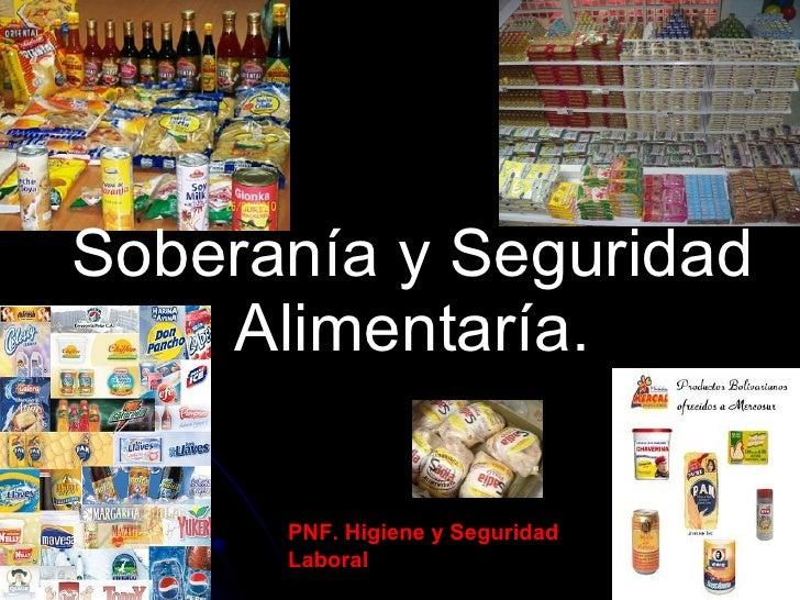 Soberanía y Seguridad Alimentaría. PNF. Higiene y Seguridad Laboral