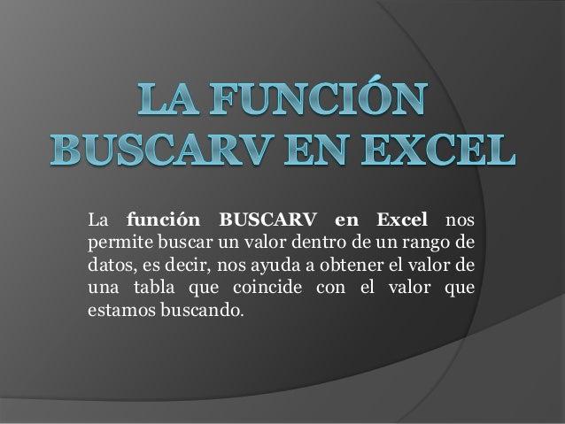 La función BUSCARV en Excel nos permite buscar un valor dentro de un rango de datos, es decir, nos ayuda a obtener el valo...