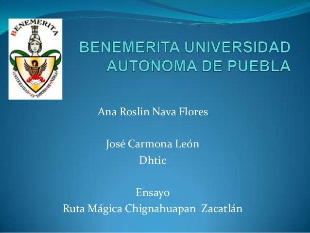 Ana Roslin Nava Flores       José Carmona León              Dhtic              EnsayoRuta Mágica Chignahuapan Zacatlán