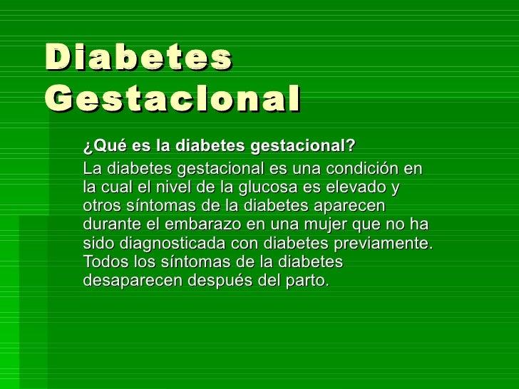 Diabetes Gestacional  ¿Qué es la diabetes gestacional? La diabetes gestacional es una condición en la cual el nivel de la ...