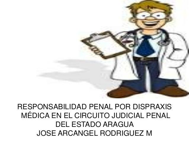 Circuito Judicial Penal : Responsabilidad penal por dispraxis medica
