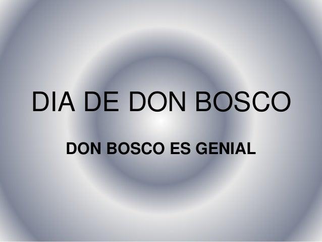 DIA DE DON BOSCO DON BOSCO ES GENIAL