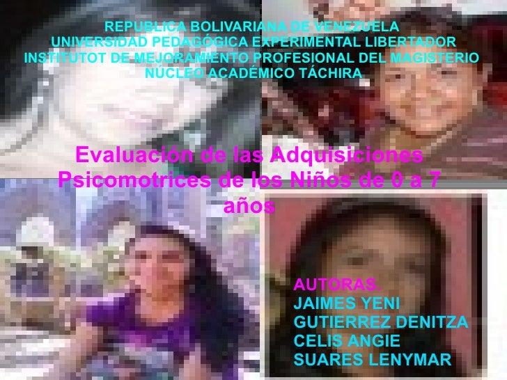 AUTORAS. JAIMES YENI GUTIERREZ DENITZA  CELIS ANGIE SUARES LENYMAR REPUBLICA BOLIVARIANA DE VENEZUELA  UNIVERSIDAD PEDAGÓG...