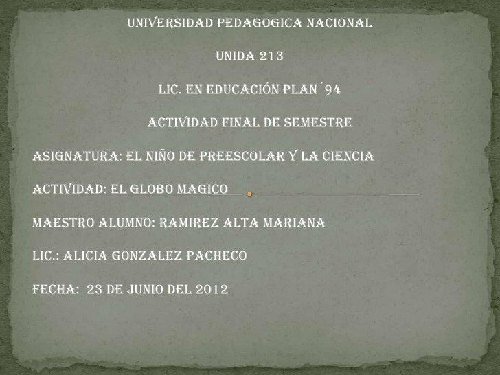 UNIVERSIDAD PEDAGOGICA NACIONAL                         Unida 213                 Lic. En Educación Plan´94               ...