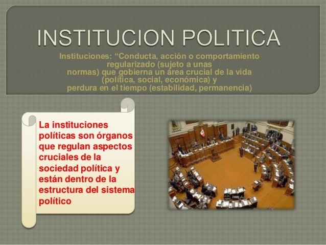 """Instituciones: """"Conducta, acción o comportamiento regularizado (sujeto a unas normas) que gobierna un área crucial de la v..."""