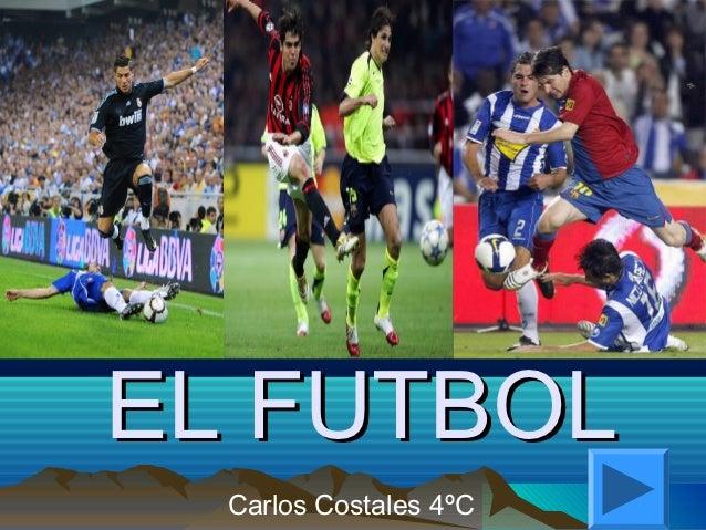EL FUTBOL  Carlos Costales 4ºC