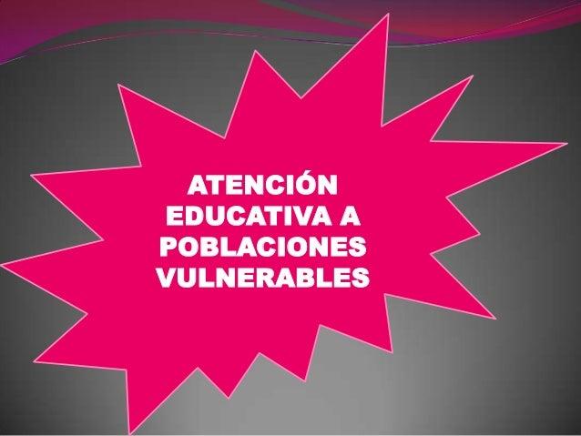 ATENCIÓN EDUCATIVA A POBLACIONES VULNERABLES