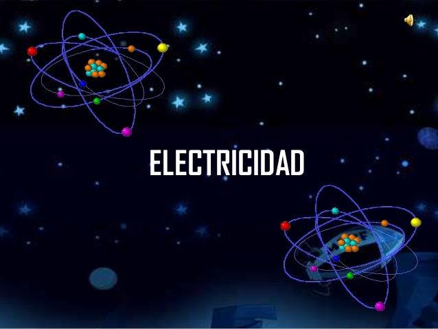 Diapositivas de la electricidad y magnetismo for Electricidad