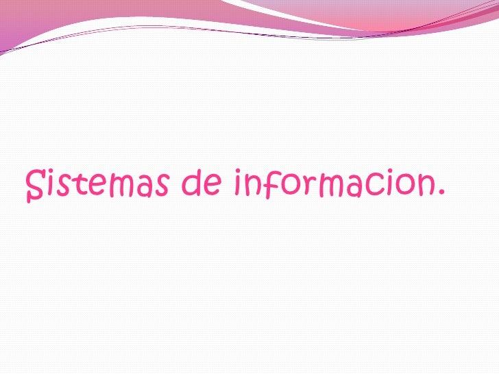 Sistemas de informacion.<br />