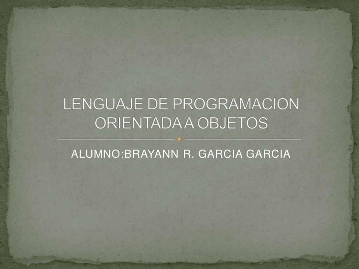 ALUMNO:BRAYANN R. GARCIA GARCIA