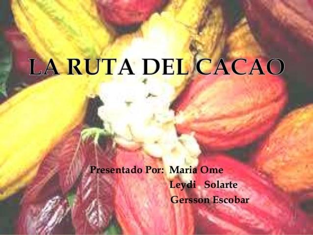 Presentado Por: Maria Ome Leydi Solarte Gersson Escobar