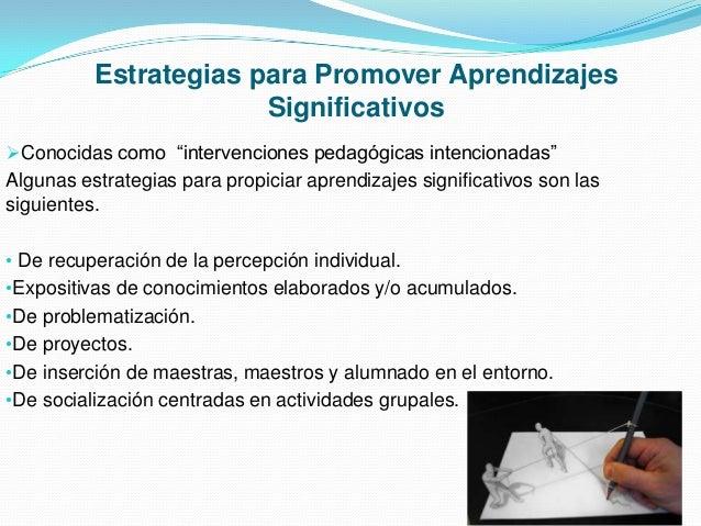 """Estrategias para Promover Aprendizajes Significativos Conocidas como """"intervenciones pedagógicas intencionadas""""  Algunas ..."""