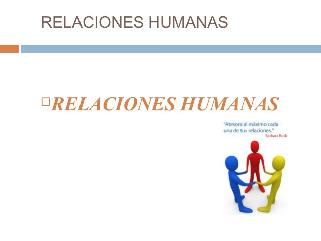 RELACIONES HUMANAS RELACIONES HUMANAS