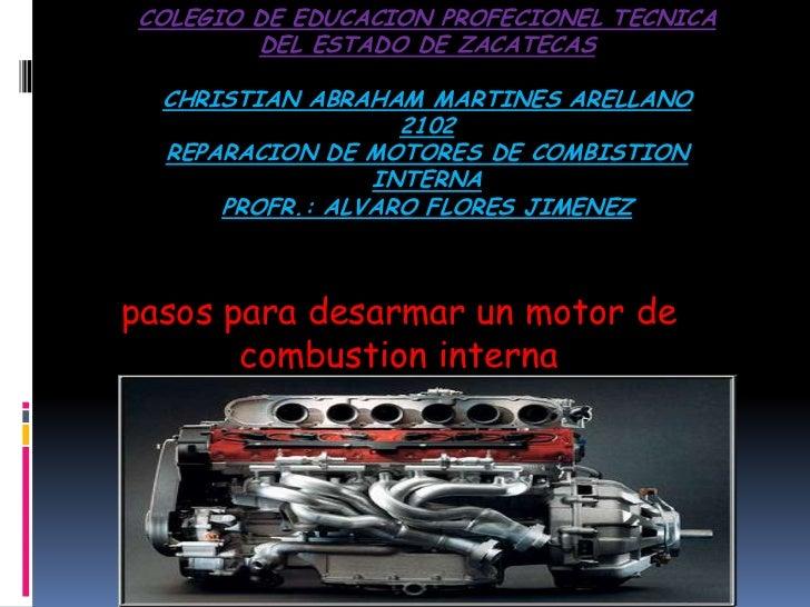 Colegio de educacionprofecioneltecnicadel estado de zacatecaschristianabrahammartinesarellano2102reparacion de motores de ...