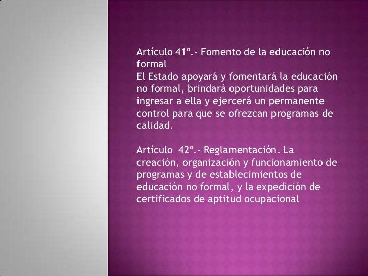 Artículo 98º.- Carnetestudiantil. El servicio públicoeducativo deberá facilitar alos estudiantes la asistencia ysu partici...