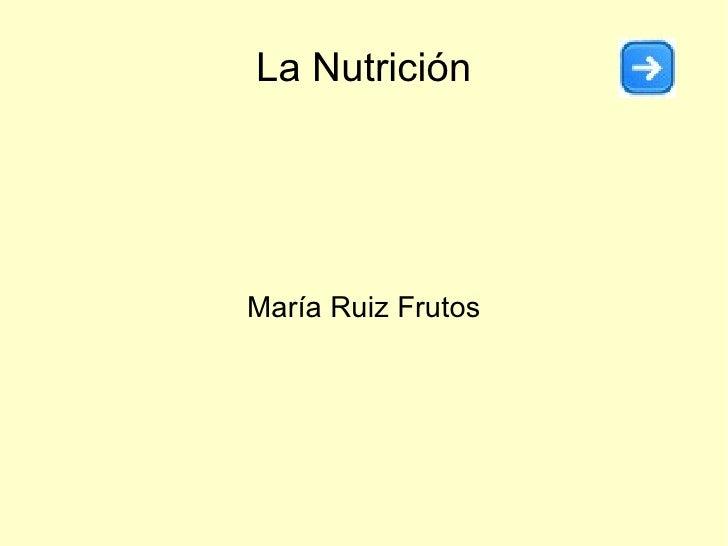 La Nutrición María Ruiz Frutos