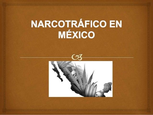  1.1 CONCEPTO DE NARCOTRÁFICO, POLÍTICA, SEGURIDAD NACIONAL Y CARTELES. EL NARCOTRÁFICO Es la actividad comercial de mane...
