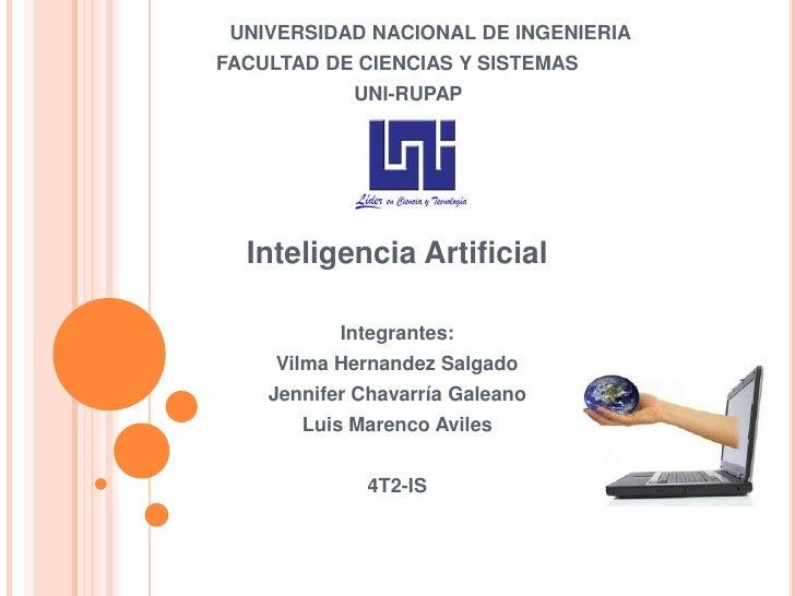 UNIVERSIDAD NACIONAL DE INGENIERIA<br />FACULTAD DE CIENCIAS Y SISTEMAS<br />    UNI-RUPAP<br />Inteligencia A...