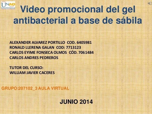 Video promocional del gel antibacterial a base de sábila ALEXANDER ALVAREZ PORTILLO COD. 6405981 RONALD LLERENA GALAN COD:...